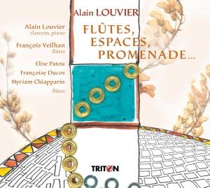 CD monographique consacré à ALAIN LOUVIER. Flûtes, Espaces, Promenade… ( label TRITON)